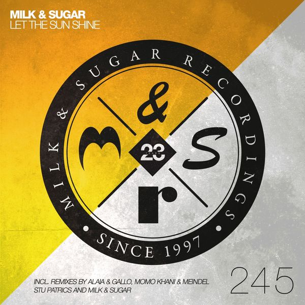Milk & Sugar Let the Sun Shine (Remixes)