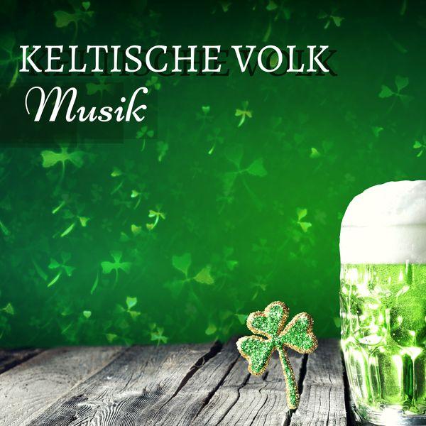 Keltische Musik Band - Keltische Volk Musik - Entspannende Ambient-Musik für St. Patrick's Day