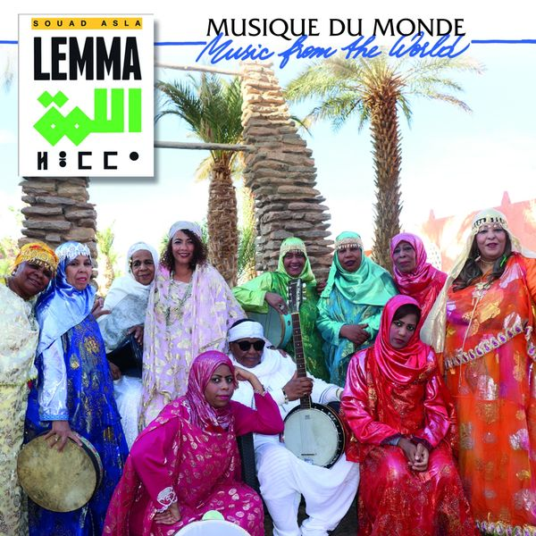 Lemma - Femmes artistes de la Saoura (feat. Souad Asla) [Musique du monde / Music from the World]