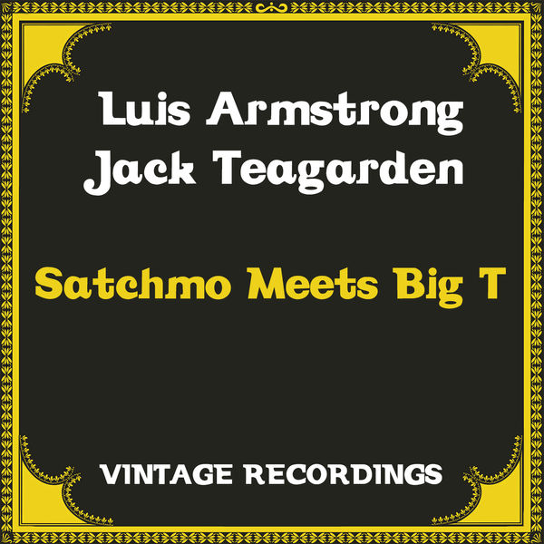 Louis Armstrong - Satchmo Meets Big T