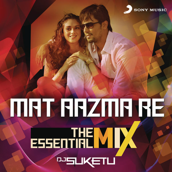 "Pritam - Mat Aazma Re The Essential Mix (Remix By DJ Suketu) (From ""Murder 3"")"