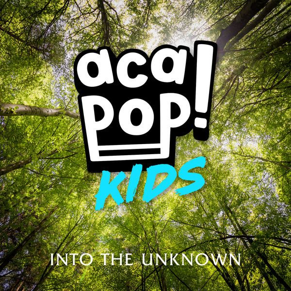Acapop! KIDS - Into the Unknown