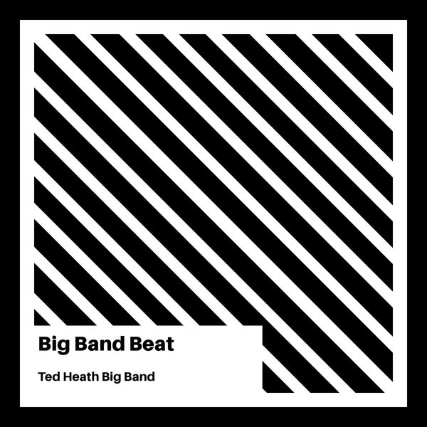 Ted Heath Big Band - Big Band Beat