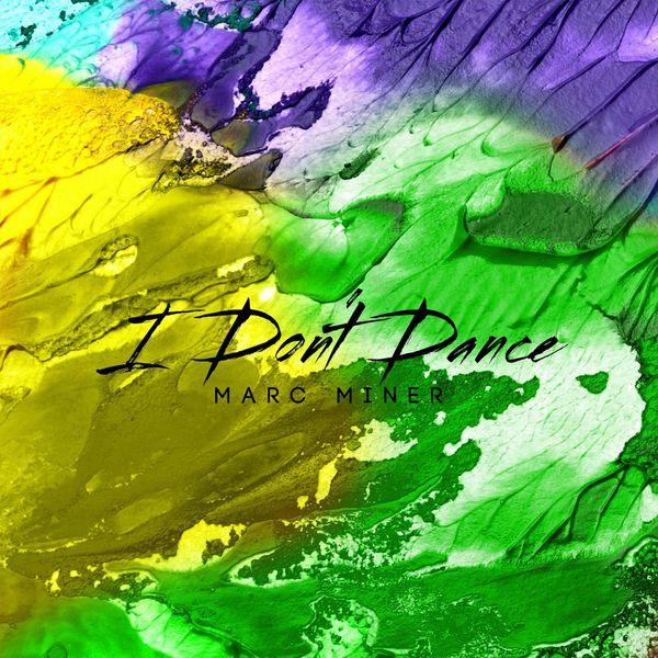 Marc Miner - I Don't Dance