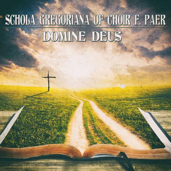 Schola Gregoriana of Choir F. Paer - Domine deus