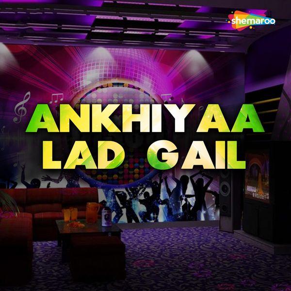 Ravindra Rasila, Sakhi - Ankhiyaa Lad Gail