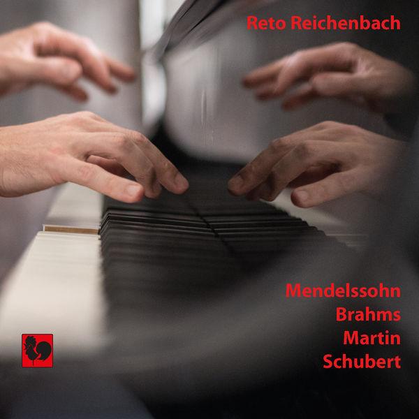 Reto Reichenbach - Mendelssohn - Brahms - Martin - Schubert