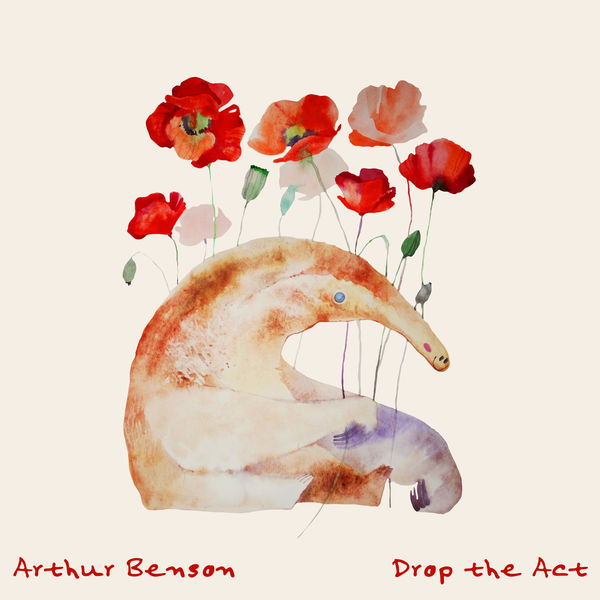 Arthur Benson - Drop the Act