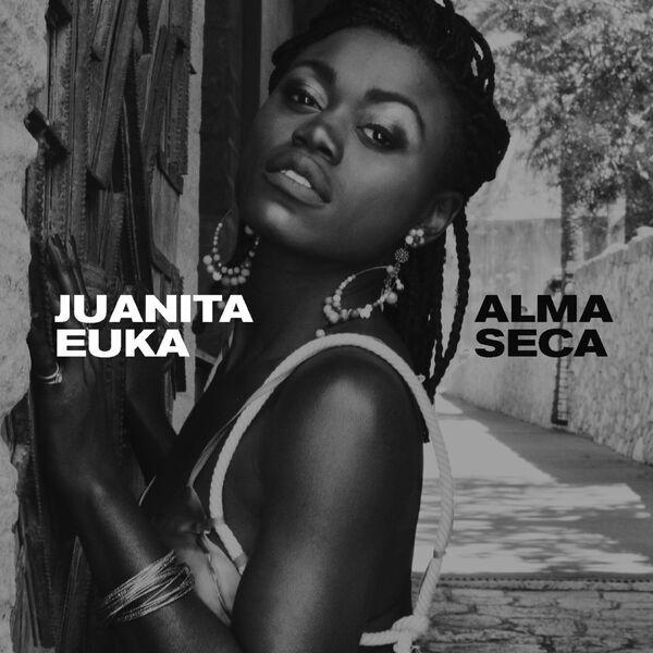 Juanita Euka - Alma Seca