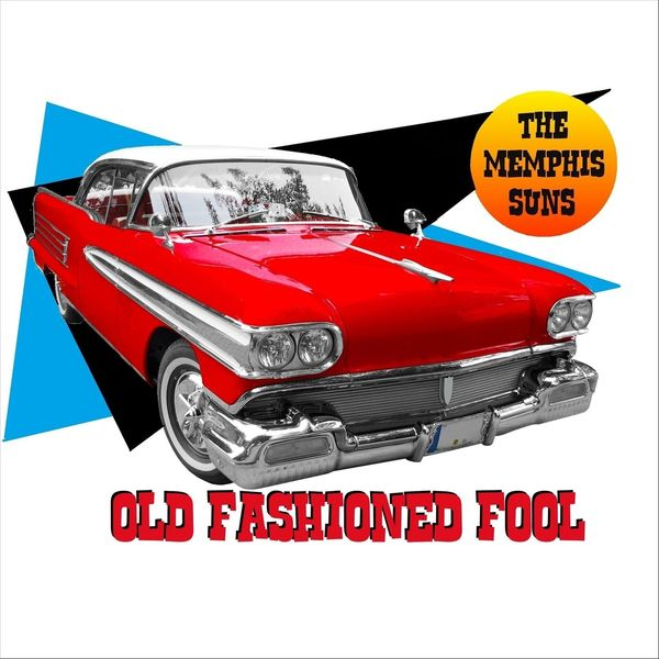 The Memphis Suns - Old Fashioned Fool