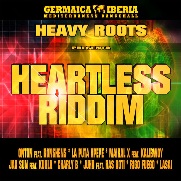 Heavy Roots - Heartless Riddim