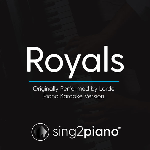 Sing2Piano - Royals (Originally Performed By Lorde)