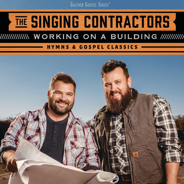 The Singing Contractors - Working On A Building: Hymns & Gospel Classics