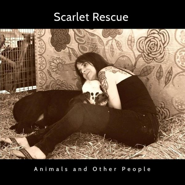 Scarlet Rescue - Animals and Other People