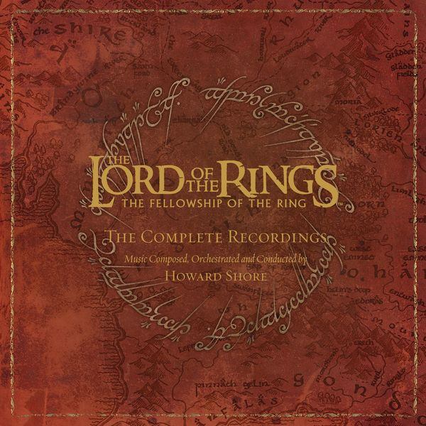 Howard Shore - The Lord of the Rings: The Fellowship of the Ring - the Complete Recordings