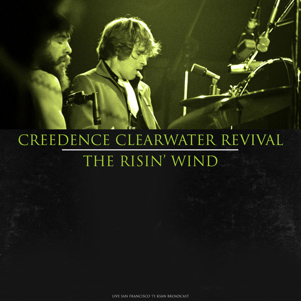 Creedence Clearwater Revival - The Risin' Wind