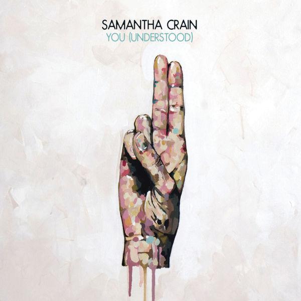 Samantha Crain - You (Understood)