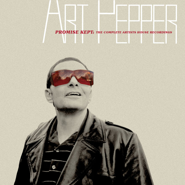 Art Pepper - Promise Kept: The Complete Artists House Recordings