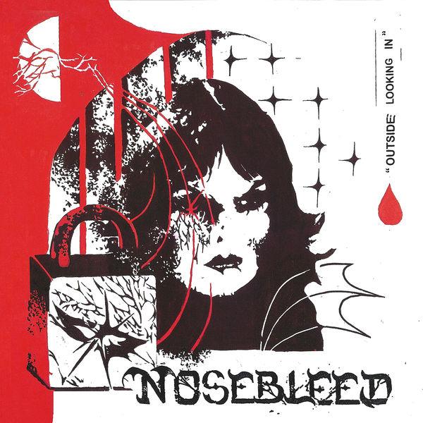 Nosebleed - Outside Looking In