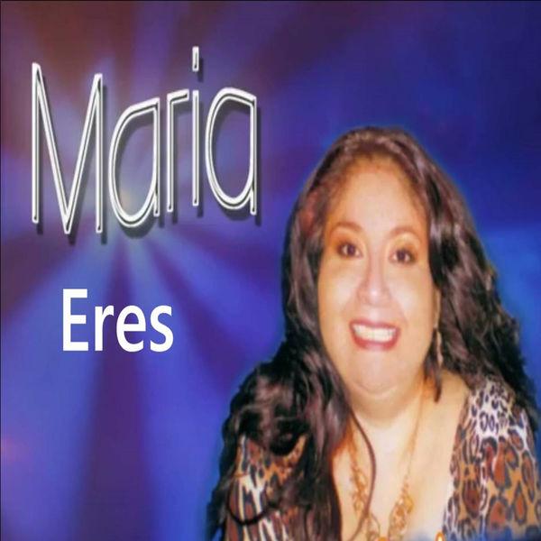 Maria - Eres
