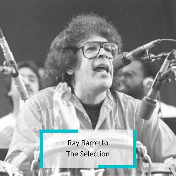 Ray Barretto - Ray Barretto - The Selection