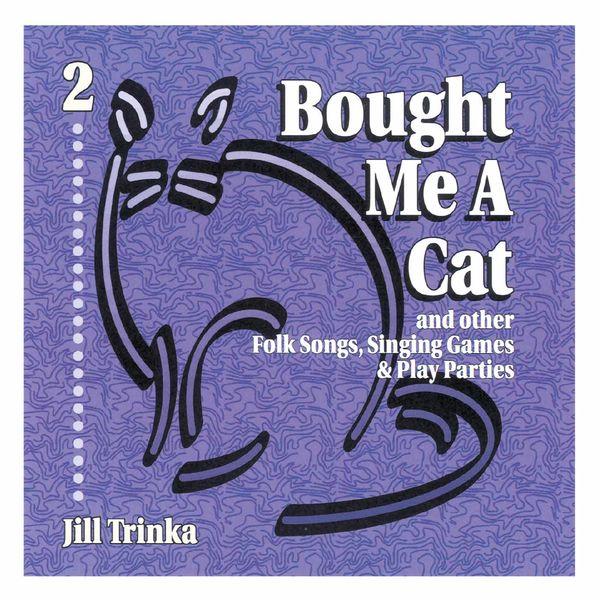 Jill Trinka - Bought Me a Cat