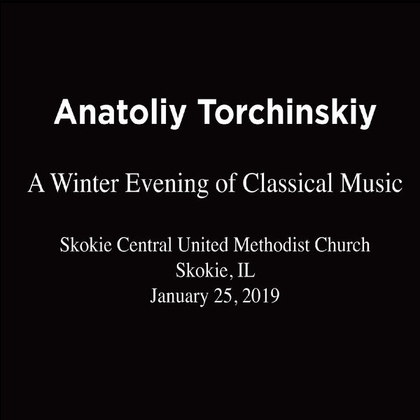 Anatoliy Torchinskiy - A Winter Evening of Classical Music (Live)