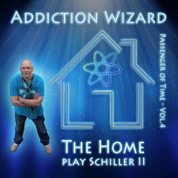 Addiction Wizard - The Home Play Schiller II - Passenger of Time, Vol. 4