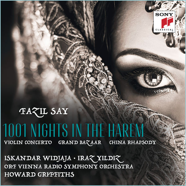 Iskandar Widjaja - Fazil Say: 1001 Nights in the Harem, Grand Bazar, China Rhapsody