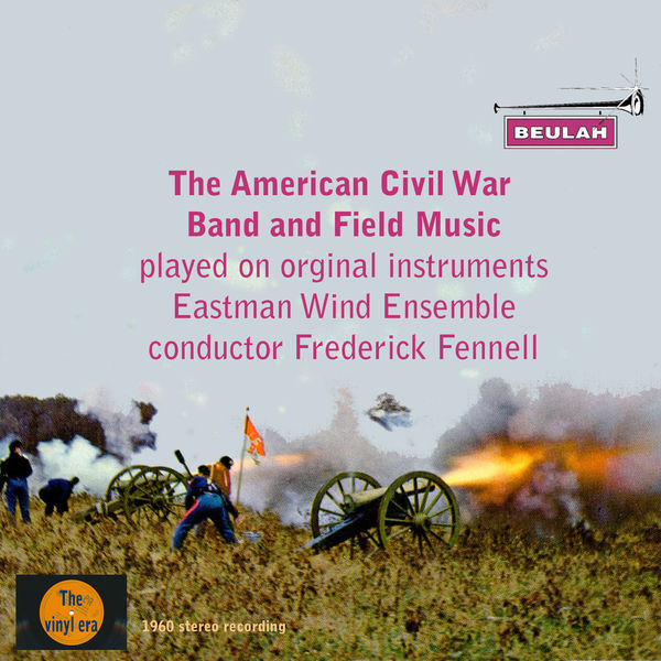 Eastman Wind Ensemble - The American Civil War Band and Field Music