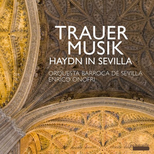 Orquesta Barroca de Sevilla - Trauermusik: Haydn in Sevilla