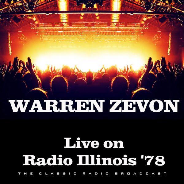 Warren Zevon - Live on Radio Illinois '78