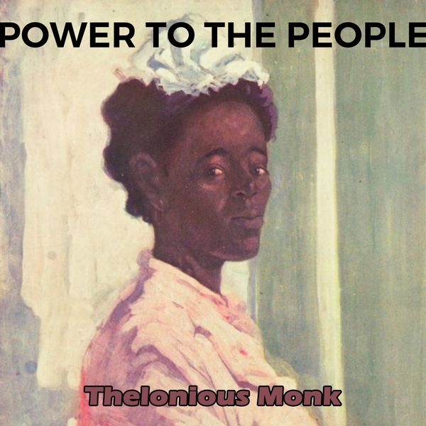 Thelonious Monk - Power to the People