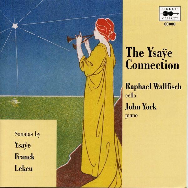 Raphael Wallfisch - The Ysaÿe Connection