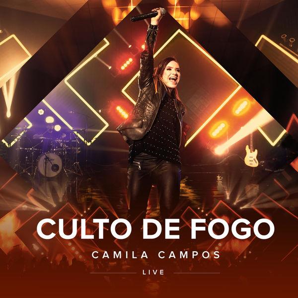 Camila Campos - Culto de Fogo (Ao Vivo)