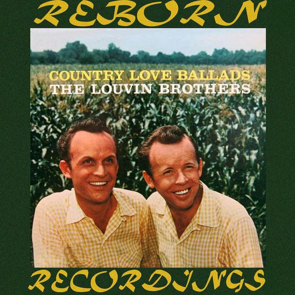 The Louvin Brothers - Country Love Ballads (HD Remastered)
