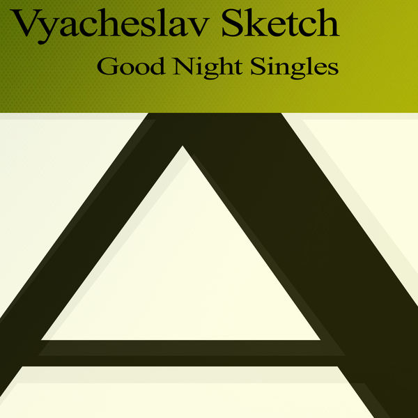 Vyacheslav Sketch - Vyacheslav Sketch - Good Night Singles