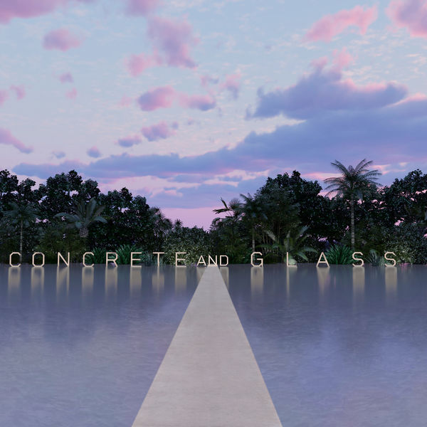 Nicolas Godin|Concrete and Glass (Expanded Edition) (Expanded Edition)