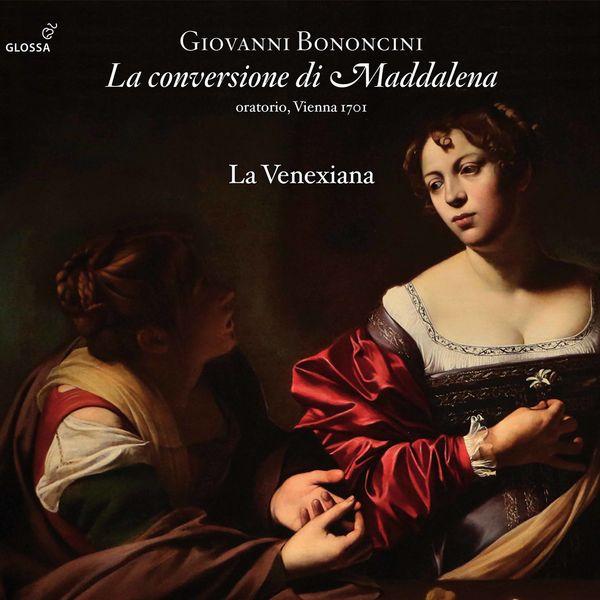 La Venexiana - Bononcini: La conversione di Maddalena