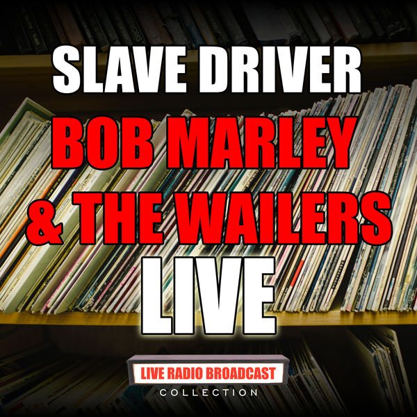 Bob Marley & The Wailers - Slave Driver