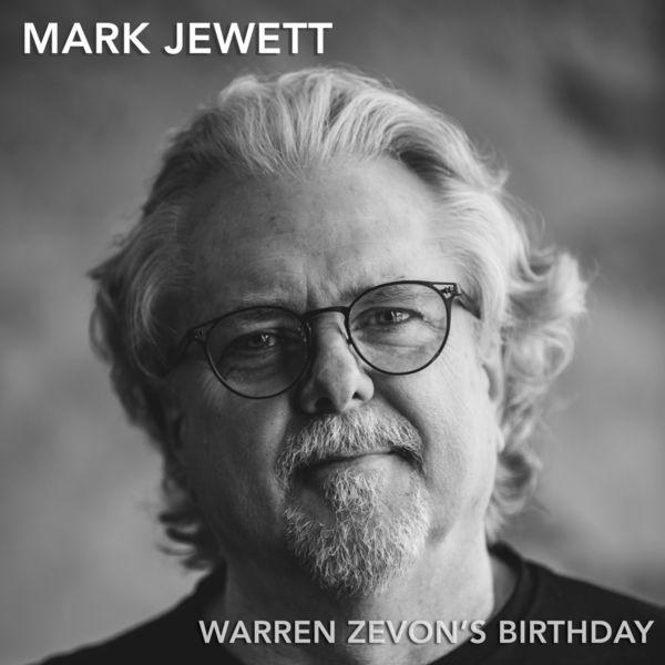 Mark Jewett - Warren Zevon's Birthday