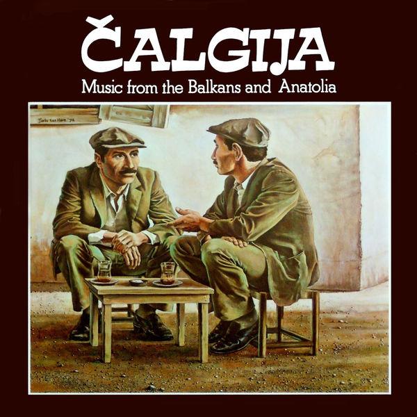 Calgija - Music from the Balkans and Anatolia No. 1