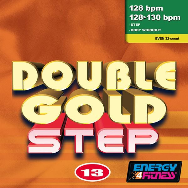 Various Artists - Double Gold Step Vol. 13 (2 Mixed Compilations for Fitness & Workout - 128/130 BPM - 32 Count - Ideal for Step & Body Workout)