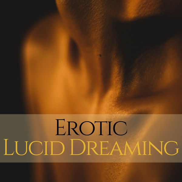 Erotic Lucid Dreaming - Intimate Seduction Brainwave Entrainment