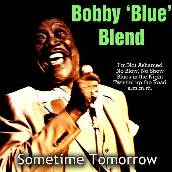 Bobby Blue Bland - Sometime Tomorrow