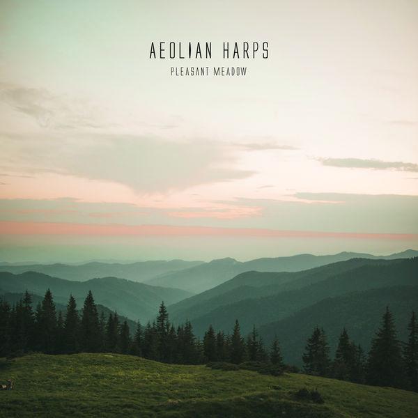 Aeolian Harps - Pleasant Meadow
