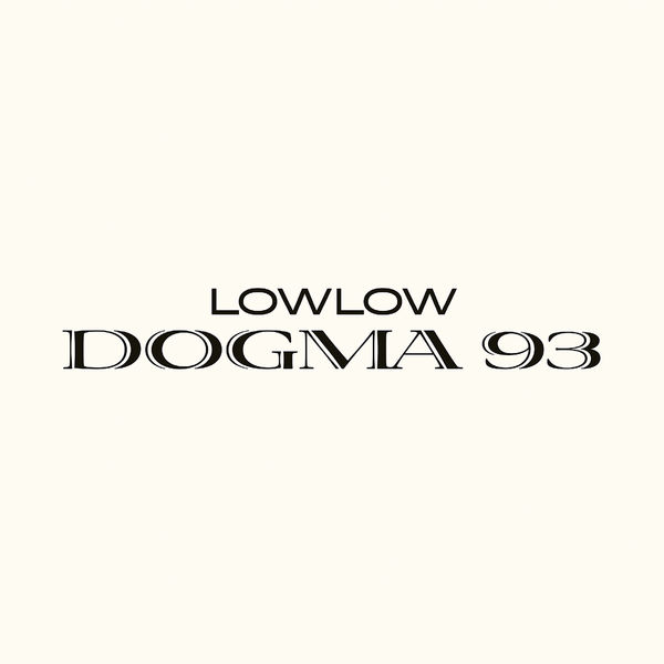 LowLow - Dogma 93