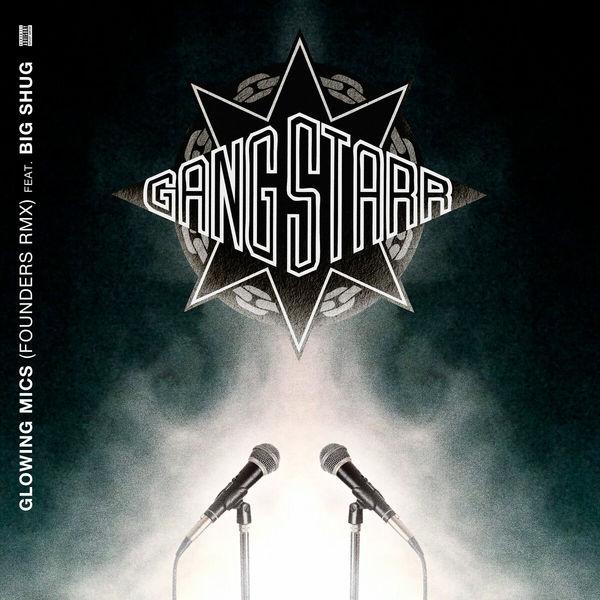 Gang Starr Glowing Mics (Founders RMX)