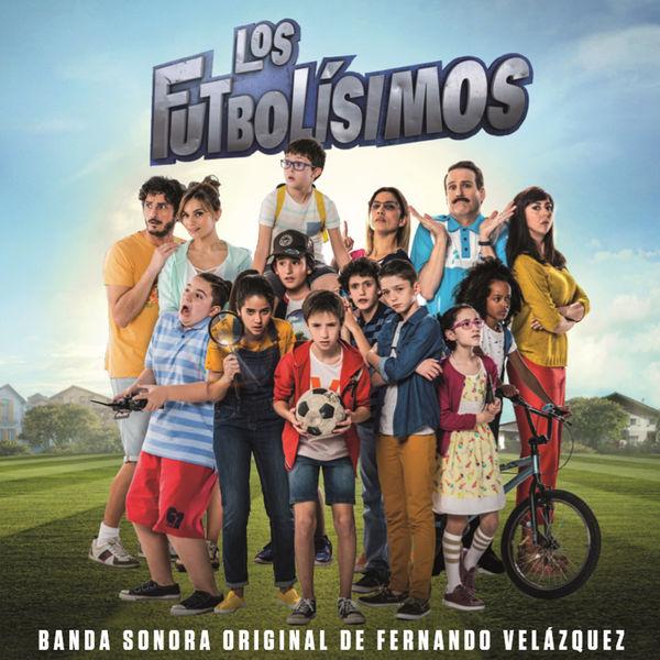 Orquesta Sinfónica de Galicia & Fernando Velázquez - Los Futbolísimos (Banda Sonora Original)