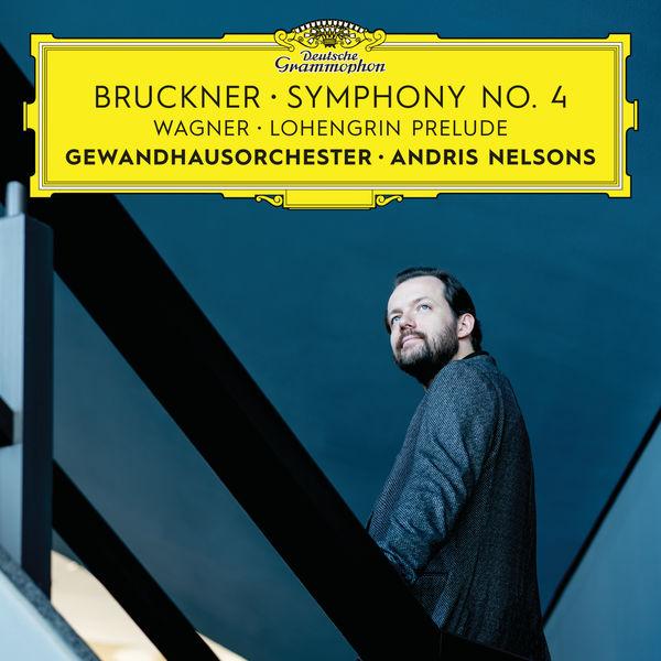 Andris Nelsons - Bruckner: Symphony No. 4 / Wagner: Lohengrin Prelude